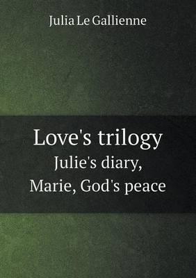 Love's Trilogy Julie's Diary, Marie, God's Peace
