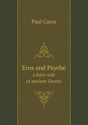 Eros and Psyche a Fairy-Tale of Ancient Greece