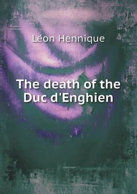 The Death of the Duc D'Enghien