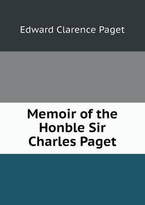 Memoir of the Honble Sir Charles Paget