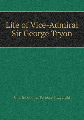 Life of Vice-Admiral Sir George Tryon