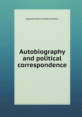 Autobiography and Political Correspondence