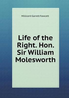 Life of the Right. Hon. Sir William Molesworth