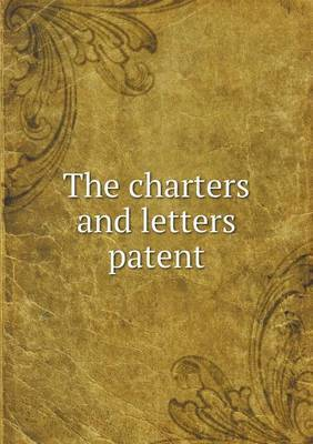 The Charters and Letters Patent