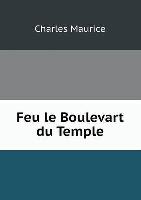 Feu Le Boulevart Du Temple