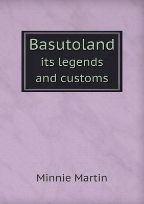 Basutoland Its Legends and Customs