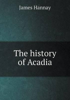 The History of Acadia