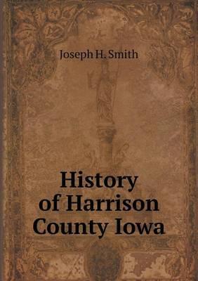 History of Harrison County Iowa