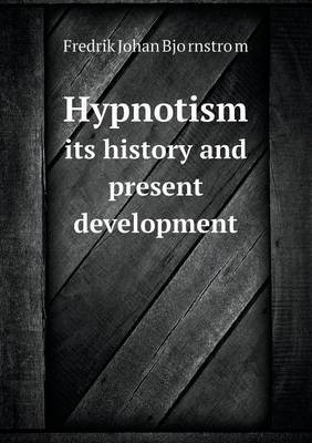 Hypnotism Its History and Present Development