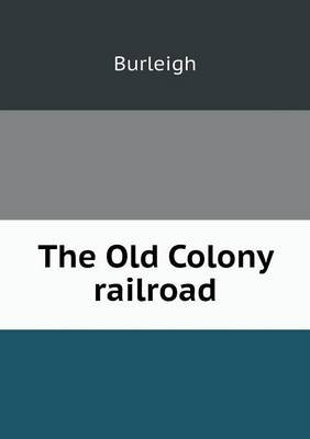 The Old Colony Railroad