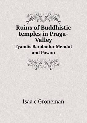 Ruins of Buddhistic Temples in Praga-Valley Tyandis Barabudur Mendut and Pawon