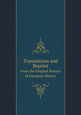 Translations and Reprint from the Original Sources of European History