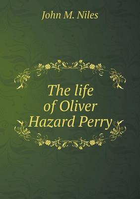 The Life of Oliver Hazard Perry