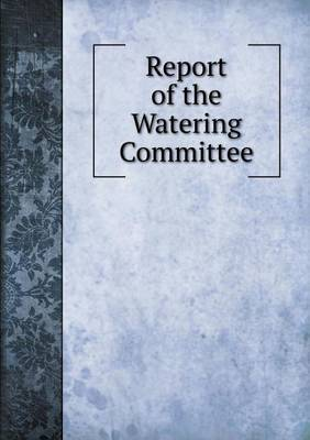 Report of the Watering Committee