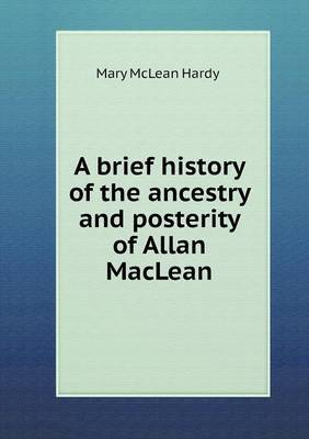 A Brief History of the Ancestry and Posterity of Allan MacLean