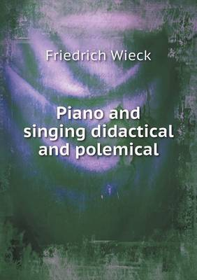 Piano and Singing Didactical and Polemical