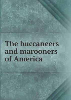 The Buccaneers and Marooners of America
