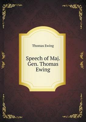 Speech of Maj. Gen. Thomas Ewing