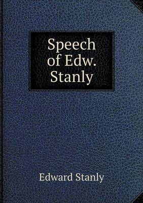Speech of Edw. Stanly