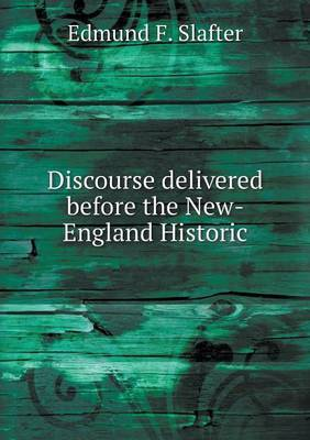 Discourse Delivered Before the New-England Historic