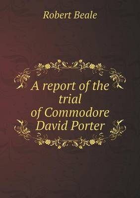 A Report of the Trial of Commodore David Porter