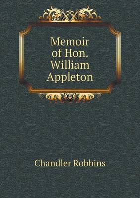 Memoir of Hon. William Appleton