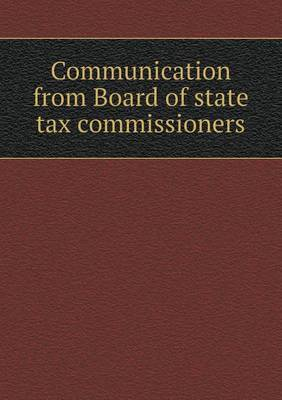 Communication from Board of State Tax Commissioners
