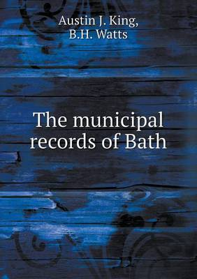 The Municipal Records of Bath