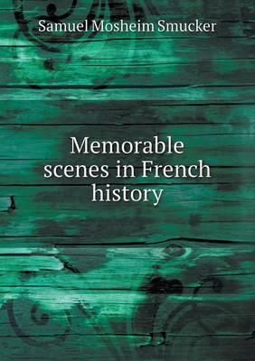 Memorable Scenes in French History