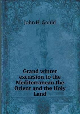 Grand Winter Excursion to the Mediterranean the Orient and the Holy Land