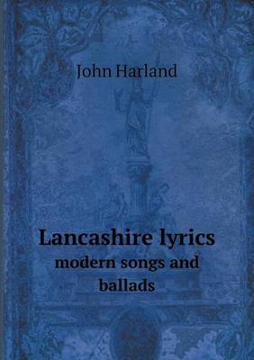 Lancashire Lyrics Modern Songs and Ballads