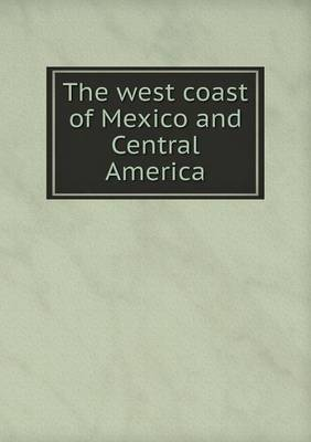 The West Coast of Mexico and Central America