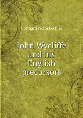 John Wycliffe and His English Precursors