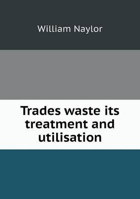 Trades Waste Its Treatment and Utilisation