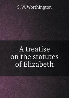 A Treatise on the Statutes of Elizabeth
