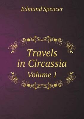 Travels in Circassia Volume 1