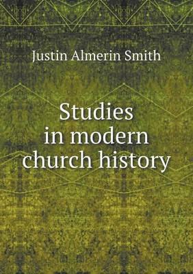 Studies in Modern Church History