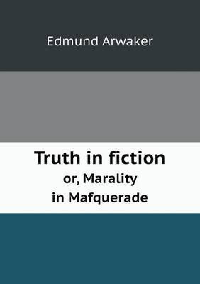 Truth in Fiction Or, Marality in Mafquerade