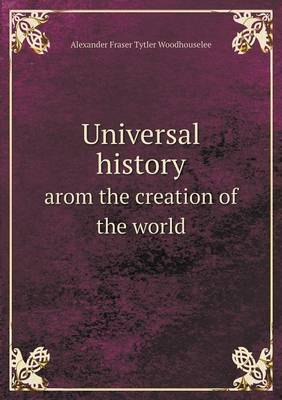 Universal History Arom the Creation of the World