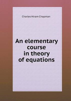 An Elementary Course in Theory of Equations