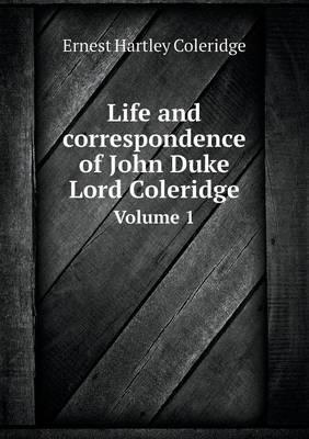 Life and Correspondence of John Duke Lord Coleridge Volume 1