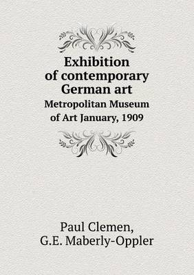 Exhibition of Contemporary German Art Metropolitan Museum of Art January, 1909
