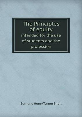 The Principles of Equity Intended for the Use of Students and the Profession