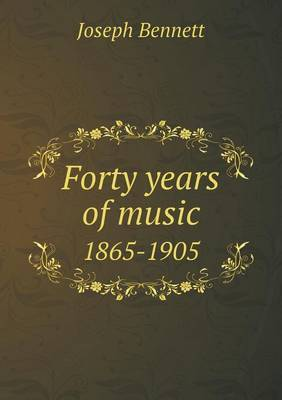 Forty Years of Music 1865-1905