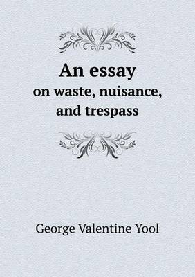 An Essay on Waste, Nuisance, and Trespass