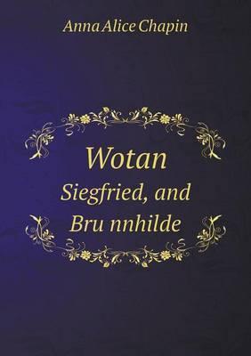 Wotan Siegfried, and Bru Nnhilde