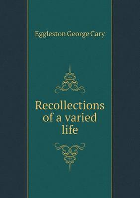Recollections of a Varied Life