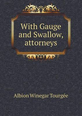 With Gauge and Swallow, Attorneys