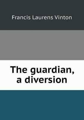 The Guardian, a Diversion
