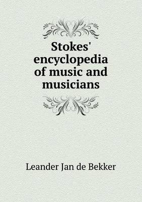Stokes' Encyclopedia of Music and Musicians